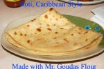 Roti, Caribbean Style. made with Mr.Goudas Flour